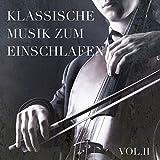 Klassische Musik zum Einschlafen, Vol. 2