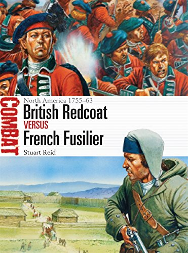 British Redcoat vs French Fusilier: North America 1755-63 (Combat, Band 17)