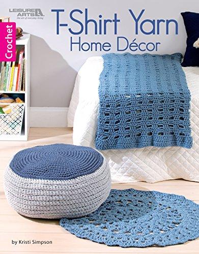 T-Shirt Yarn Home Decor: 11 Crochet Home Décor Projects (English Edition)