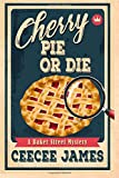Cherry Pie Or Die: Volume 1 (Baker Street Cozy Mysteries)