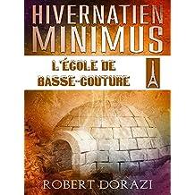 Hivernatien Minimus: L'Ecole de Basse-Couture (Le Monde Impertinent d'Hivernatien Minimus t. 1)