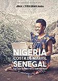 Nigeria. Costa de marfil. Senegal. Sobre el camino de emergencia