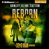 Reborn: A Dead Man Adventure, Book 1