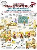 Das große Wimmelwörterbuch: Spaß mit 1450 Wörtern in Deutsch-Englisch-Französisch, ergänzt mit österreichischem Wortschatz