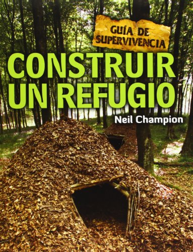 Construir Un Refugio. Guía De Supervivencia (Guia Supervivientes)