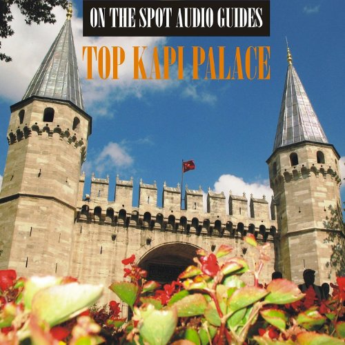 On The Spot Audio Guides / Top Kapi Palace Museum, Istanbul -