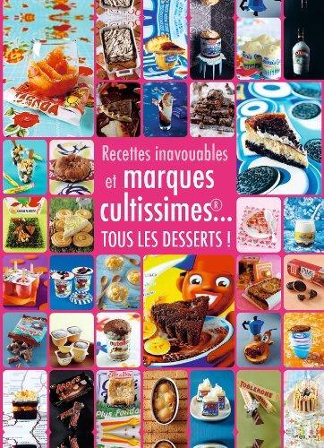 Desserts inavouables et marques cultissimes par Seymourina Cruse