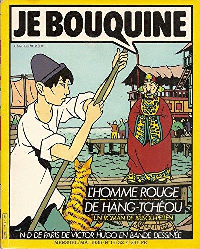 Je bouquine / Mensuel / mai 1985 / N 15 (L'homme rouge de Hang-Tchou de Brisou-Pellen ; Notre-Dame de Paris de Victor Hugo en bande dessine...)