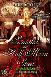 Scandal on Half Moon Street (The Scoundrel of Mayfair Book 1)