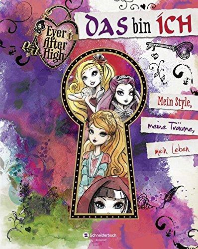 Ever After High - Das bin ich: Mein Style, meine Träume, mein Leben (Monster High Bücher)