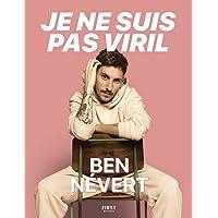 Je ne suis pas viril – l'histoire (pas si) banale d'un mec d'aujourd'hui : le récit de Ben Névert sur son…