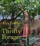 Thrifty Forager: Living Off Your Local Landscape