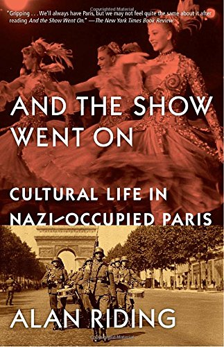 And the Show Went on: Cultural Life in Nazi-Occupied Paris