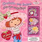 Charlotte aux fraises : Livre-jeu magnétique