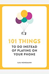 101 Things to Do Instead of Playing on Your Phone Taschenbuch