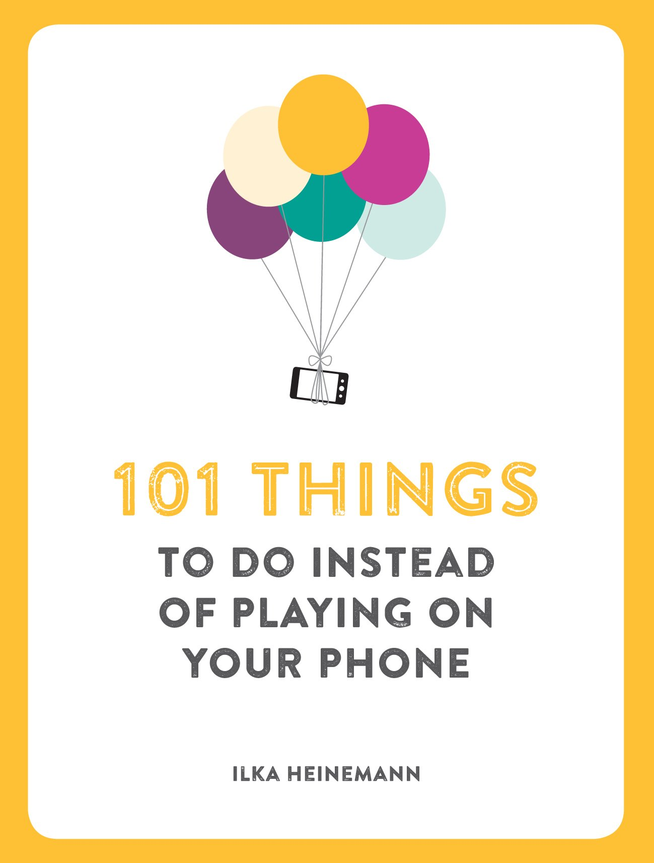 101 Things to Do Instead of Playing on Your Phone 61Icg5ZmxvL