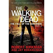 The Fall Of The Governor: Part Two (Turtleback School & Library Binding Edition) (Walking Dead: The Governor) by Robert Kirkman (2014-10-07)