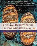 The New Healthy Bread in Five Minutes a Day: Revised and Updated with New Recipes by Jeff Hertzberg (2016-11-01)