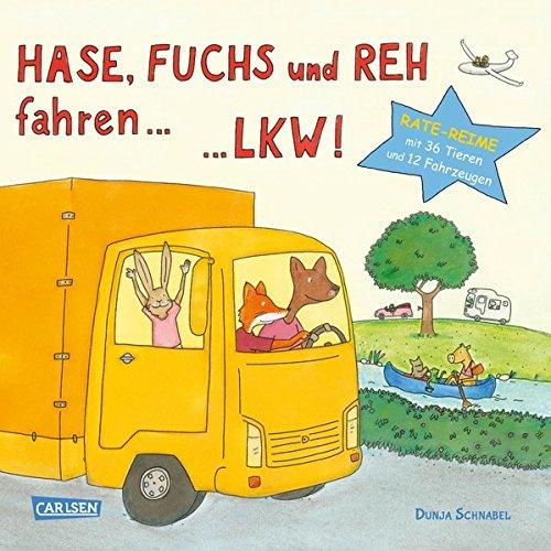 Buch-lkw (Hase, Fuchs und Reh fahren ... LKW!: Tiere-Fahrzeug-Reise-Reime)