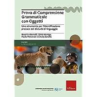 Prova di comprensione grammaticale con oggetti. Uno strumento per l'identificazione precoce dei disturbi di linguaggio