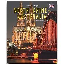 Journey through NORTH RHINE-WESTFALIA - Reise durch NORDRHEIN-WESTFALEN - Ein Bildband mit über 230 Bildern auf 140 Seiten - STÜRTZ Verlag (Journey Through (Sturtz))