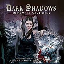 Dress Me in Dark Dreams (Dark Shadows)