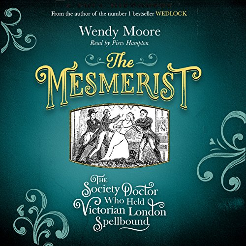 the-mesmerist-the-society-doctor-who-held-victorian-london-spellbound