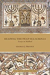 Reading the Dead Sea Scrolls: Essays in Method: 39 (Society of Biblical Literature: Early Judaism and Its Literature)