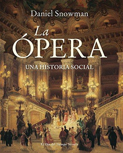 La Ópera (El Ojo del Tiempo) por Daniel Snowman