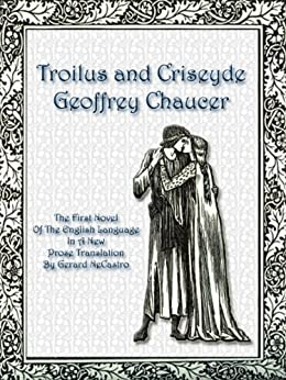 Troilus and Criseyde: A Modern Translation by [Chaucer, Geoffrey]