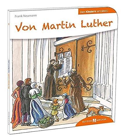 Von Martin Luther den Kindern erzählt (Den Kindern erzählt/erklärt) (Reformation Kostüme)