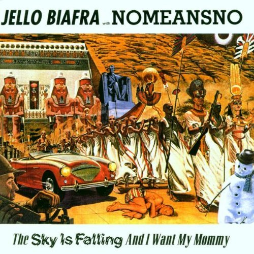 sky-is-falling-i-want-my-mommy-by-jello-biafra-and-nomeansno