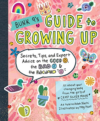 Bunk 9's Guide to Growing Up: Secrets, Tips, and Expert Advice on the Good, the Bad, and the Awkward por Adah Nuchi