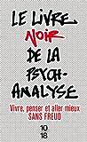 Telecharger Livres Le livre noir de la psychanalyse Nouvelle edition (PDF,EPUB,MOBI) gratuits en Francaise