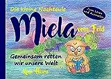 Die kleine Nachteule Miela vom Feld: Gemeinsam retten wir unsere Welt