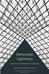 Democratic Legitimacy: Impartiality, Reflexivity, Proximity by Pierre Rosanvallon (2011-07-25)