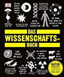 Das Wissenschafts-Buch: Naturwissenschaft einfach erklärt -