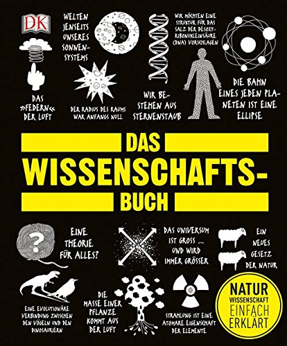 Das Wissenschafts-Buch: Naturwissenschaft einfach erklärt