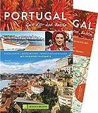 Reiseführer Portugal: Zeit für das Beste. Urlaubs-Highlights und Geheimtipps für Entdecker. Erleben Sie mit diesem Reiseführer 2018 Lissabon, die Westküste, die Algarve, Porto uvm. Mit Karte - Sara Lier