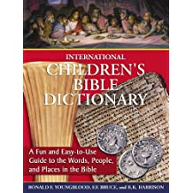International Children's Bible Dictionary: A Fun and Easy-to-Use Guide to the Words, People, and Places in the Bible (English Edition)