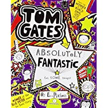 Tom Gates is Absolutely Fantastic (at some things) by Liz Pichon (4-Apr-2013) Paperback