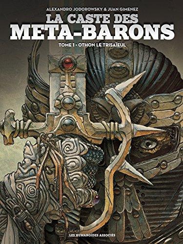 La caste des Meta-Barons T01 par Alexandro Jodorowsky