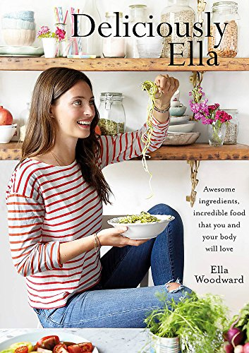 Deliciously Ella: Awesome ingredients, incredible food that you and your body will love - Free Food Fast Gluten