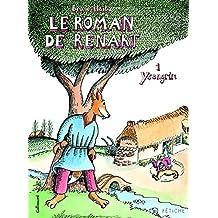 Le Roman de Renart (Tome 1-Ysengrin)