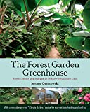 #5: The Forest Garden Greenhouse: How to Design and Manage an Indoor Permaculture Food Oasis