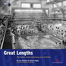 Greath Lengths: The Historic Indoor Swimming Pools of Britain