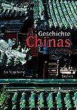 Geschichte Chinas - Kai Vogelsang