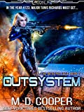 Outsystem: A Military Science Fiction Space Opera Epic (The Intrepid Saga Book 1) by M. D. Cooper