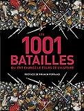 Les 1001 batailles qui ont changé le cours de l'histoire