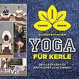Yoga für Kerle: Dein Leitfaden zu männlicher Achtsamkeit